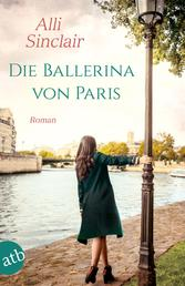 Die Ballerina von Paris - Roman