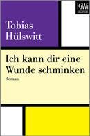Tobias Hülswitt: Ich kann dir eine Wunde schminken