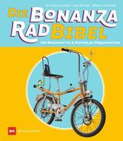 Die Bonanzarad-Bibel - Von Bananensattel & Sissybar bis Pornoschaltung