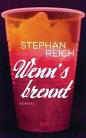 Stephan Reich: Wenn's brennt ★★★★