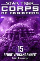 Robert Greenberger: Star Trek - Corps of Engineers 15: Ferne Vergangenheit ★★★