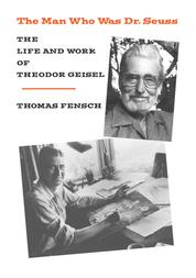 The Man Who Was Dr Seuss - The Life and Work of Theodor Geisel
