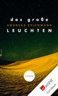 Andreas Stichmann: Das große Leuchten ★★★★