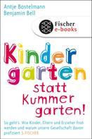 Antje Bostelmann: Kindergarten statt Kummergarten! ★★★