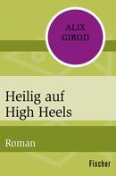 Alix Girod: Heilig auf High Heels