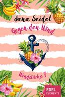 Jana Seidel: Gegen den Wind: Windstärke 7 ★★★★