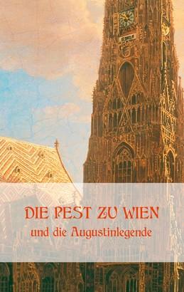 Die Pest zu Wien und die Augustinlegende