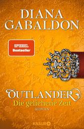 Outlander – Die geliehene Zeit - Roman