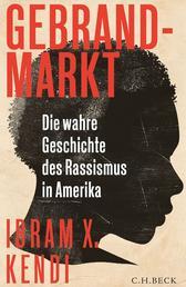 Gebrandmarkt - Die wahre Geschichte des Rassismus in Amerika