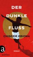 Chigozie Obioma: Der dunkle Fluss ★★★★