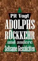 Pit Vogt: Adolphs Rückkehr