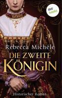 Rebecca Michéle: Die zweite Königin ★★★