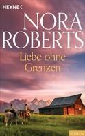 Nora Roberts: Liebe ohne Grenzen ★★★★