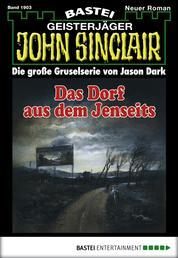 John Sinclair - Folge 1903 - Das Dorf aus dem Jenseits