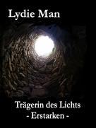 Lydie Man: Trägerin des Lichts - Erstarken