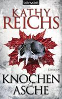 Kathy Reichs: Knochen zu Asche ★★★★