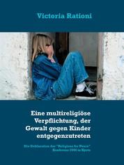 """Eine multireligiöse Verpflichtung, der Gewalt gegen Kinder entgegenzutreten - Die Deklaration der """"Religions for Peace"""" Konferenz 2006 in Kyoto"""