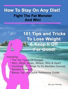 Herring Lynn: How To Stay On Any Diet! Fight The Fat Monster & Win!