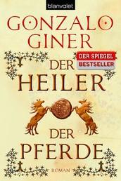 Der Heiler der Pferde - Roman