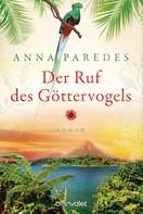 Anna Paredes: Der Ruf des Göttervogels ★★★★