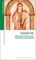 Tassilo III. - Höchster Fürst und niedrigster Mönch