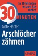 Gitte Härter: 30 Minuten Arschlöcher zähmen ★★★