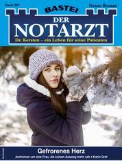 Der Notarzt 387 - Arztroman - Gefrorenes Herz