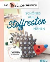 Schönes aus Stoffresten nähen - Das Makerist-Nähbuch - Mit Schnittmustern zum Download in Originalgröße