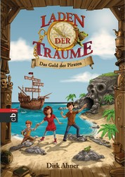 Laden der Träume - Das Gold der Piraten - Band 1