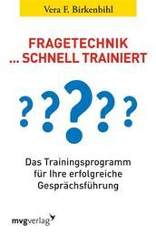 Fragetechnik schnell trainiert - Das Trainingsprogramm für Ihre erfolgreiche Gesprächsführung