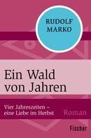 Rudolf Marko: Ein Wald von Jahren ★★★★