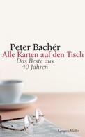 Peter Bachér: Alle Karten auf den Tisch
