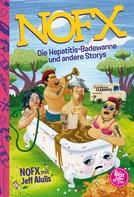 NOFX: Die Hepatitis-Badewanne und andere Storys