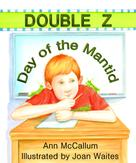 Ann McCallum: Double Z: Day of the Mantid