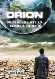 Orion - Offenbarungen aus einer anderen Wirklichkeit