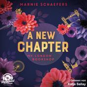 A New Chapter. My London Bookshop - My London Series, Band 1 (ungekürzt)