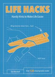 Life Hacks - Handy Tips to Make Life Easier