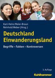 Deutschland Einwanderungsland - Begriffe - Fakten - Kontroversen
