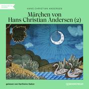 Märchen von Hans Christian Andersen 2 (Ungekürzt)