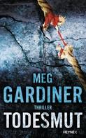 Meg Gardiner: Todesmut ★★★