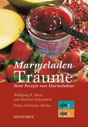 Marmeladenträume - Beste Rezepte vom Marmeladeur