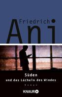 Friedrich Ani: Süden und das Lächeln des Windes ★★★★