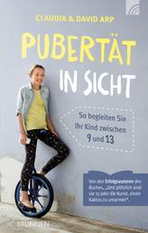 Pubertät in Sicht - So begleiten Sie Ihr Kind zwischen 9 und 13
