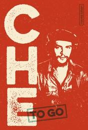 Che to go - Rebellische Worte von Ernesto Che Guevara