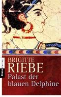 Brigitte Riebe: Palast der blauen Delphine ★★★★