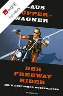Klaus «Hüpper» Wagner: Der Freeway Rider ★★★★