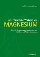 Ana Maria Lajusticia Bergasa: Die erstaunliche Wirkung von Magnesium ★★★★