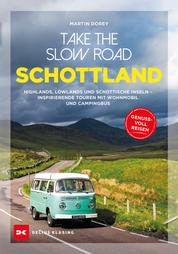 Take the Slow Road - Schottland