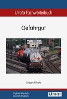 Jürgen Utrata: Utrata Fachwörterbuch: Gefahrgut Englisch-Deutsch
