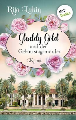 Gladdy Gold und der Geburtstagsmörder: Band 1